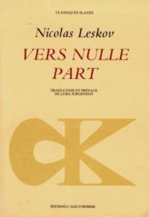 Vers nulle part - NikolaïLeskov