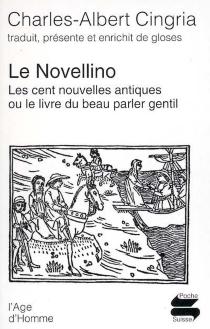 Le Novellino : les cent nouvelles antiques ou le livre du beau parler gentil -