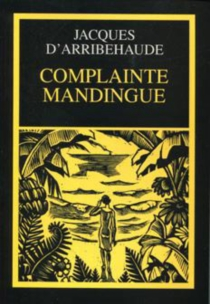 Complainte mandingue : journal 1960-1962 - Jacques d' Arribehaude