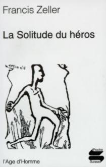 La solitude du héros - FrancisZeller