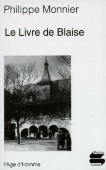 Le livre de Blaise - PhilippeMonnier