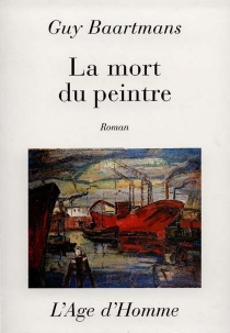 La mort du peintre - Guy Baartmans