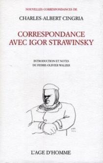 Correspondance avec Igor Stravinsky - Charles-AlbertCingria
