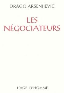 Les négociateurs - DragoArsenijevic