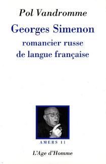 Georges Simenon : romancier russe de langue française - PolVandromme