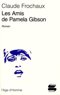 Les amis de Pamela Gibson - ClaudeFrochaux