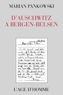 D'Auschwitz à Bergen-Belsen - MarianPankowski