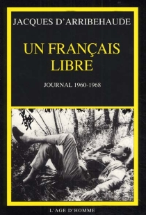 Un Français libre : journal 1960-1968 - Jacques d' Arribehaude