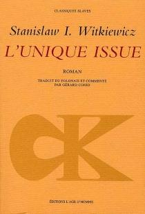 L'unique issue - Stanislaw IgnacyWitkiewicz