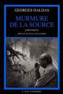 Murmure de la source : chroniques - GeorgesHaldas
