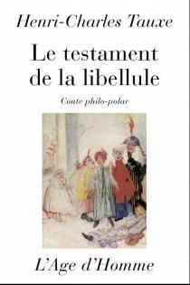 Le testament de la libellule - Henri-CharlesFaux