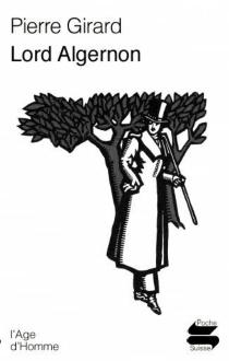 Lord Algernon : récit - PierreGirard