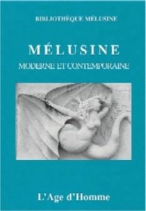 Mélusine moderne et contemporaine -