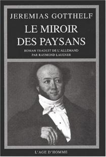 Le miroir des paysans - JeremiasGotthelf