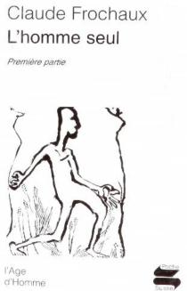 L'homme seul - ClaudeFrochaux