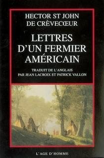 Lettres d'un fermier américain - J. HectorSt John de Crèvecoeur