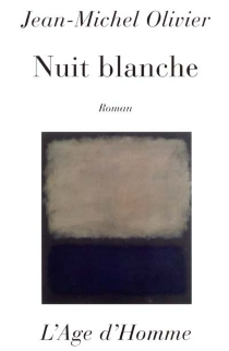 Nuit blanche - Jean-Michel Olivier