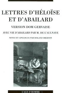 Lettres d'Héloïse et d'Abailard (version dom Gervaise)| Précédé de Vie d'Abailard -