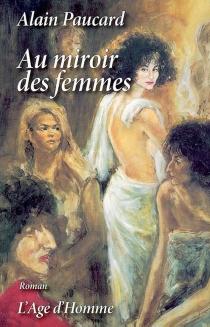 Au miroir des femmes - AlainPaucard