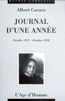 Journal d'une année : octobre 1957-octobre 1958 - AlbertCaraco