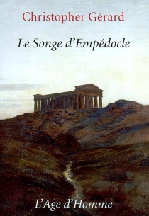 Le songe d'Empédocle - Christopher Gérard