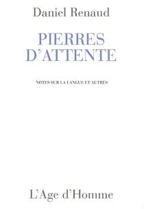 Pierres d'attente : notes sur la langue et autres - PierreRenaud
