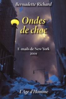 Ondes de choc : e-mails de New York 2001 - BernadetteRichard