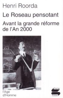 Le roseau pensotant| Suivi de Avant la grande réforme de l'an 2000 - HenriRoorda van Eysinga