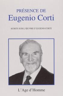 Présence de Eugenio Corti : écrits sur l'oeuvre d'Eugenio Corti -