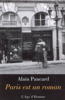 Paris est un roman : anecdotes 1942-2000 - AlainPaucard