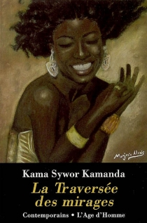 La traversée des mirages - Kama SyworKamanda