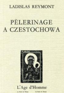 Pèlerinage à Czestochowa - Wladyslaw StanislawReymont