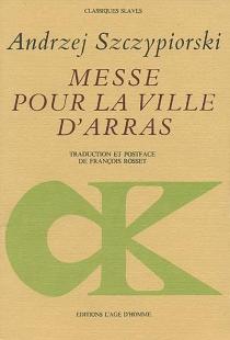 Messe pour la ville d'Arras - AndrzejSzczypiorski