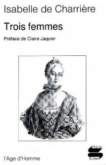 Trois femmes - Isabelle deCharrière