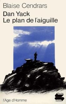 Dan Yack| le Plan de l'Aiguille - BlaiseCendrars