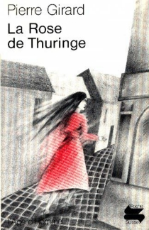 La rose de Thuringe - Pierre Girard