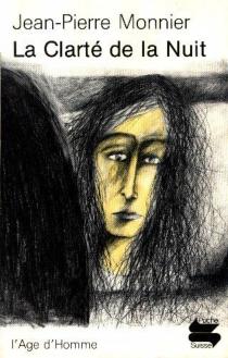 La clarté de la nuit - Jean-PierreMonnier