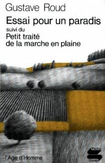 Essai pour un paradis| Petit traité de la marche en plaine - GustaveRoud