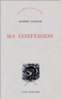Ma confession - AlbertCaraco