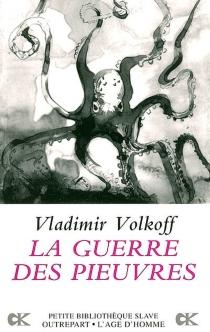 La guerre des pieuvres - VladimirVolkoff
