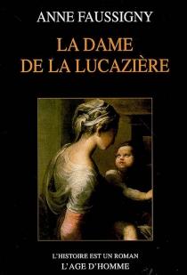 La dame de la Lucazière - AnneFaussigny