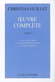 Oeuvre complète | Volume 3 - Christian Guillet