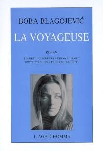 La voyageuse : deux enfances : roman (édition posthume) - BobaBlagojevic