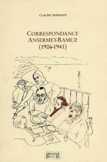 Correspondance Ansermet-Ramuz : 1906-1941 - ErnestAnsermet