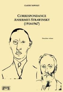 Correspondance Ansermet-Strawinsky, 1914-1967 - ErnestAnsermet