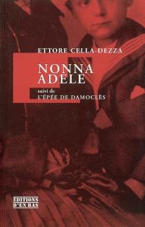 Nonna Adele| Suivi de L'épée de Damoclès - EttoreCella-Dezza