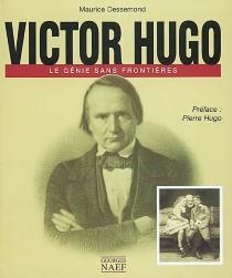 Victor Hugo : le génie sans frontières - MauriceDessemond