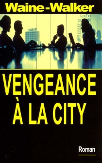 Vengeance à la City - Peter Waine