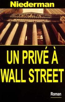 Un privé à Wall Street - DerrickNiederman
