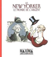 Le New Yorker : le monde de l'argent -